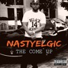 Nastyelgic - The Come Up