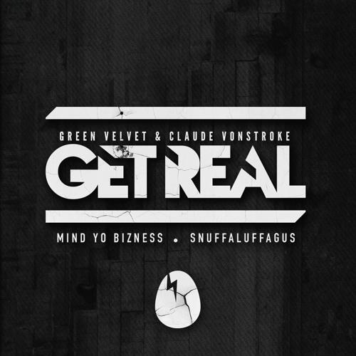 Get Real, Claude VonStroke, Green Velvet - Snuffaluffagus