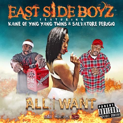 Eastsideboyz All I Want Eastside Boyz Kaine Ying Yang Twins soundcloudhot