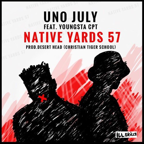 Native Yards 57 Feat. YoungstaCPT (prod. Desert Head Of Christian Tiger School)