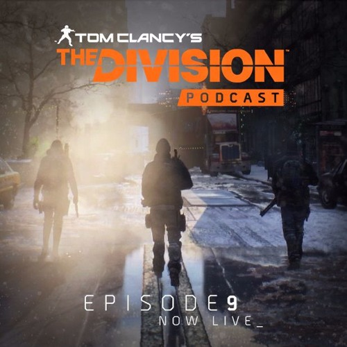 "The Division Podcast: Episode 9 – ""Incursions and Beyond"""