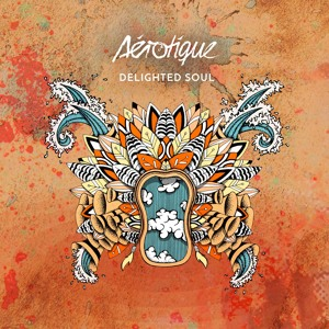 Delighted Soul by Aérotique