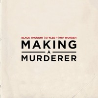 9th Wonder - Making A Murderer (Ft. Black Thought & Styles P)