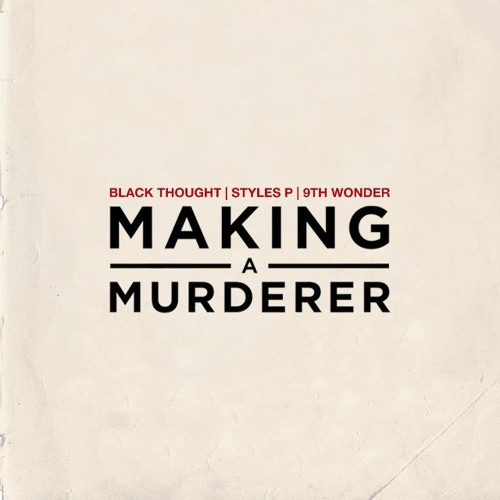 """JamlaArmy Black Thought """"Making A Murderer"""" Ft. Styles P Produced by 9th Wonder soundcloudhot"""
