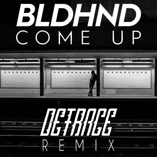 BLOODHOUND - Come Up (Detrace Remix)