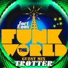 Download Funk The World 34 ' Trotter ' Guest Mix Mp3