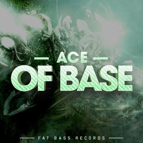 Ace - Of Bass (Original Mix)