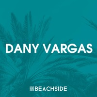 BEACHSIDE PODCAST SERIES EPISODE 015 - Dany Vargas