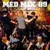 Med Mix 89 (MED FRIDAYS LIVE!)