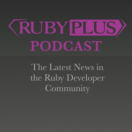 RubyPlus Podcast - Episode 002