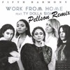 Fifth Harmony Work From Home Ft Ty Dolla Ign Pellson Remix Mp3