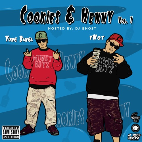 Hosted by DJ Ghost: Cookies & Henny vol. 1