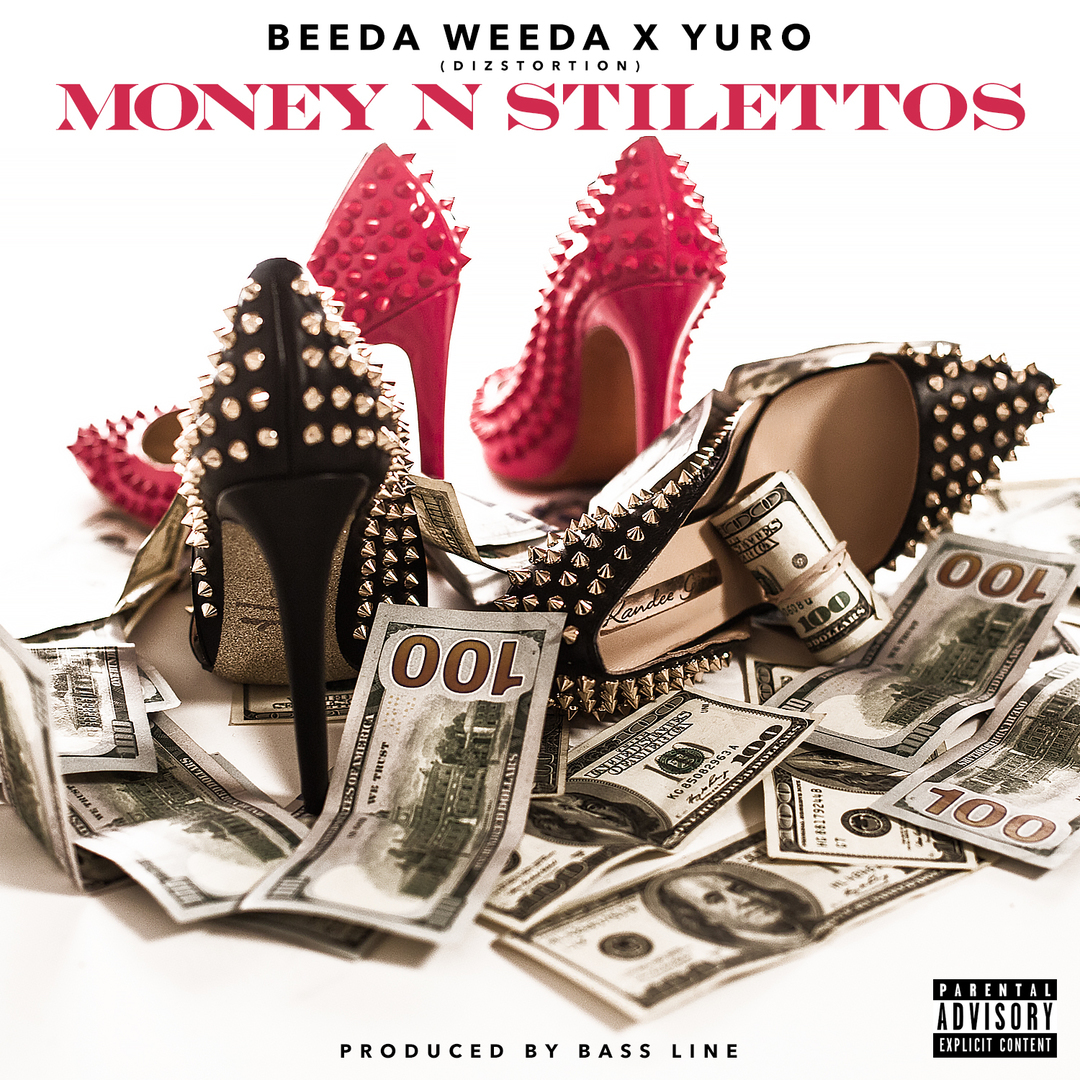 Beeda Weeda & Yuro (Dizstortion) - Money N Stilettos [Thizzler.com Exclusive]
