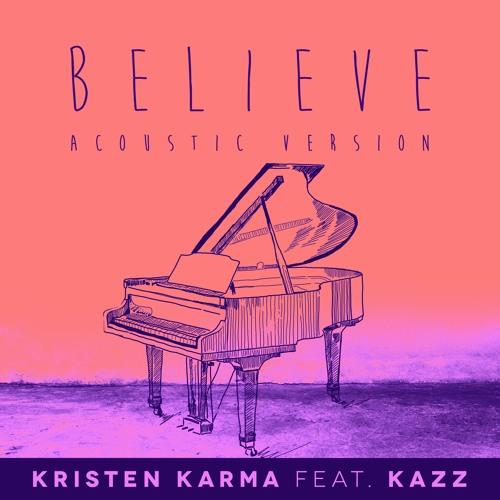Believe [Acoustic Version] (Feat. Kazz)
