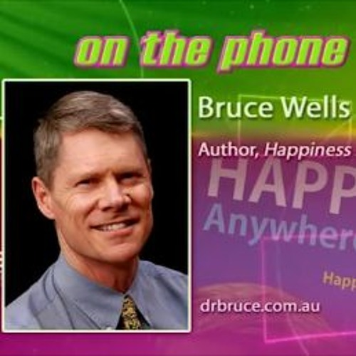 The Couch - Speaking with Dr Bruce Wells, author of 'Happiness Anywhere Anytime'