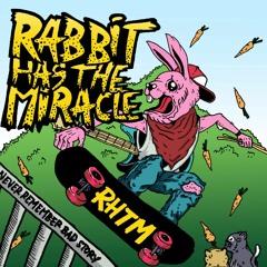 Rabbit Has The Miracle - Lawan Kata Depan