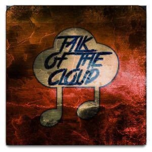 TALK OF THE CLOUD (PROMOTION)