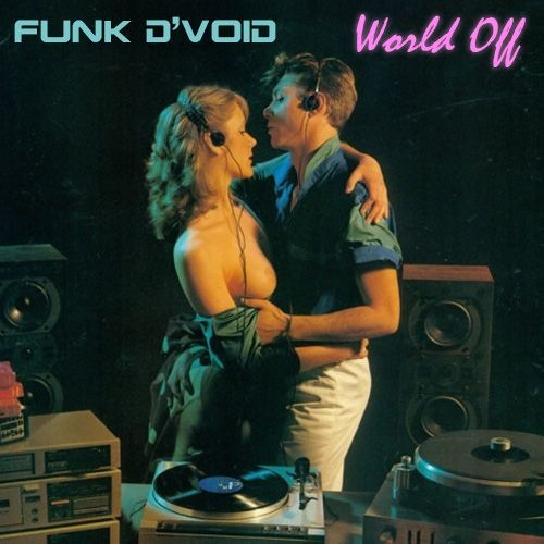 "Funk D'Void ""World Off DJ Mix"""