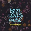 dzzl loves music.. period.