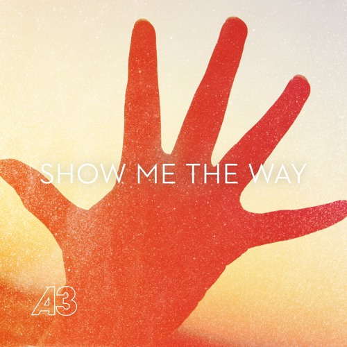 A3 - Show Me The Way To Love (Extended Edit)