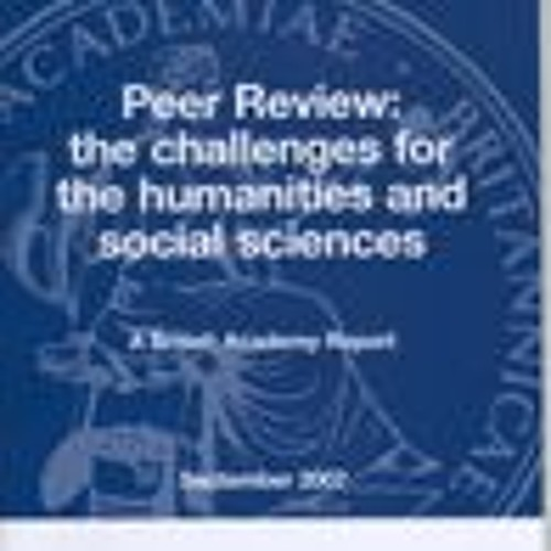 Peer Review: The Challenges for the Humanities and Social Sciences