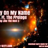 Carry On My Name Ft. The Protege