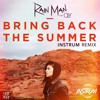 Rain Man - Bring Back The Summer (INSTRUM Remix) [Ft. Oly]