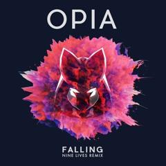 Opia - Falling (NINE LIVES Remix)