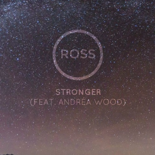 Ross Stronger(Feat. Andréa Wood) soundcloudhot