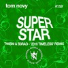 TOM NOVY - SUPERSTAR (TWISM & B3RAO - '2016 TIMELESS' REMIX) Preview