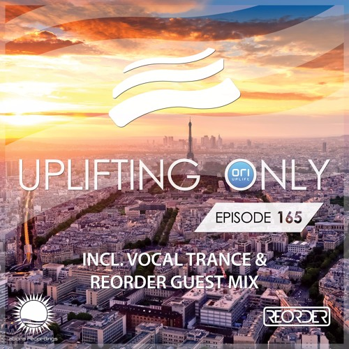 Uplifting Only 165 (April 7, 2016) (incl. ReOrder Guest Mix & Vocal Trance)
