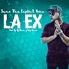 La Ex - Sanz The Explicit Voice - Prod. Dj Ema & Bry - Sanz - Sanz ( G.E.M ) & Kombete Music