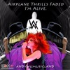 Airplane, Thrills, Faded, I'm Alive - Alan Walker, Sia, Sean Paul, B.o.B, Hayley Williams mp3