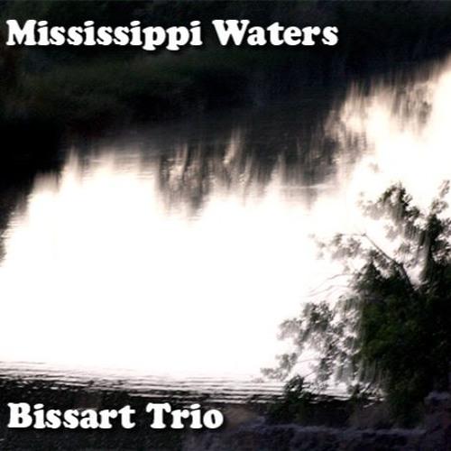 Mississippi Waters - Bissart Trio