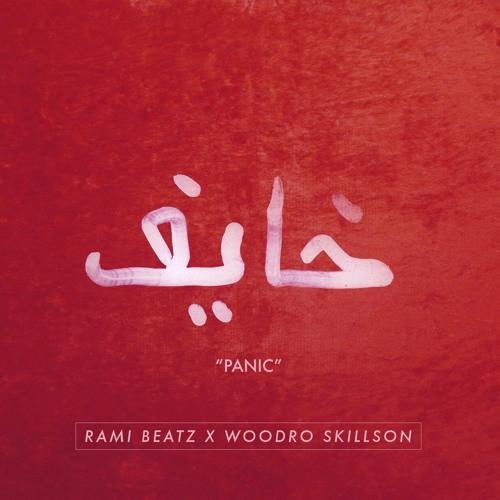 Panic (Rami Beatz X Woodro SKillson)