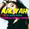 Aaliyah - Are You That Somebody (BRADLEY ALLAN REMIX)