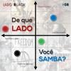 Lado (B)lack #8 - De Que Lado Você Samba?