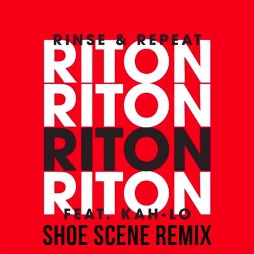 Riton Feat. Kah-Lo - Rinse & Repeat (Shoe Scene Remix)