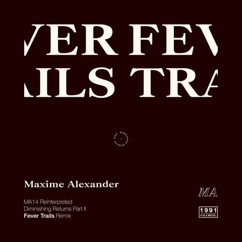 Maxime Alexander - Diminishing Returns (Part II) (Fever Trails Reinterpretation)