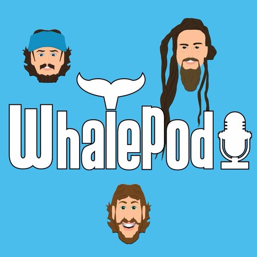 Whalepod Ep 11 (ft. Nate D'Angelo, Sean Tovson, and Sasquatch)