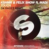 KSHMR & Felix Snow Ft. Madi - Touch (Da Hauzz Remix)