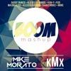Mike Morato & kMx - Boom (Mashup)