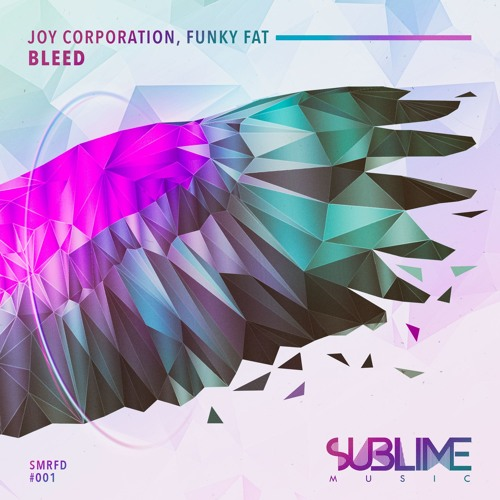 Joy Corporation & Funky Fat - Bleed
