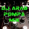 DJ aRaB POMPA MIX 2016