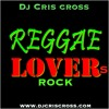 DjCris-Cross Reggae Lovers Rock Mix - www.djcriscross.com
