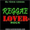 Cross Reggae Lovers Rock Mix