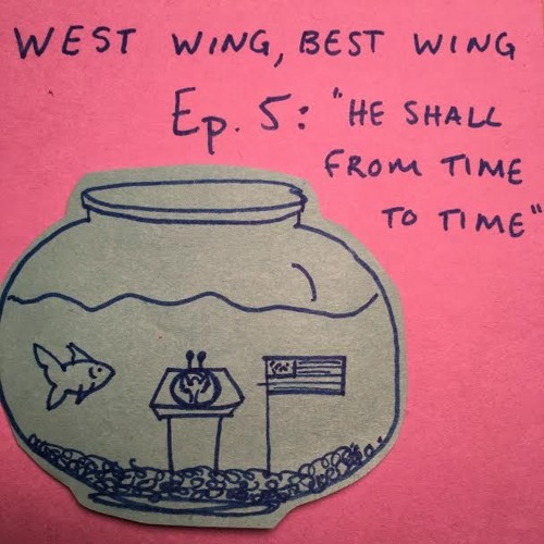 West Wing, Best Wing: He Shall From Time to Time