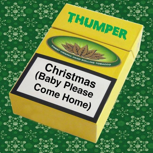 THUMPER - Christmas (Baby Please Come Home)