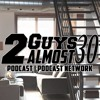 Ep. 4 - Leaving The Nest - 2 Guys Almost 30 Podcast