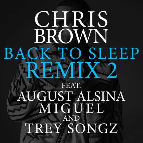 New music: chris brown ft. Usher & zayn back to sleep (remix.